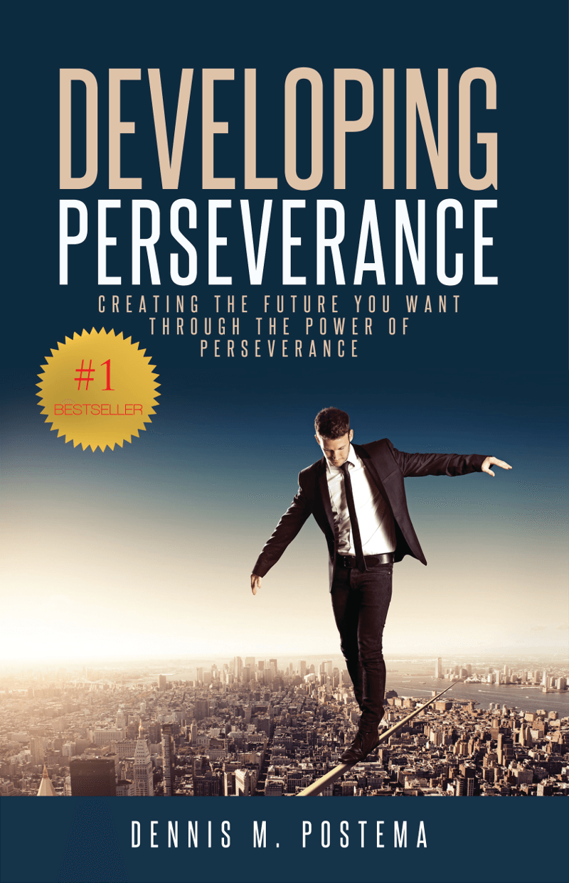 Developing Perseverance: Creating the future you want through the power of perseverance