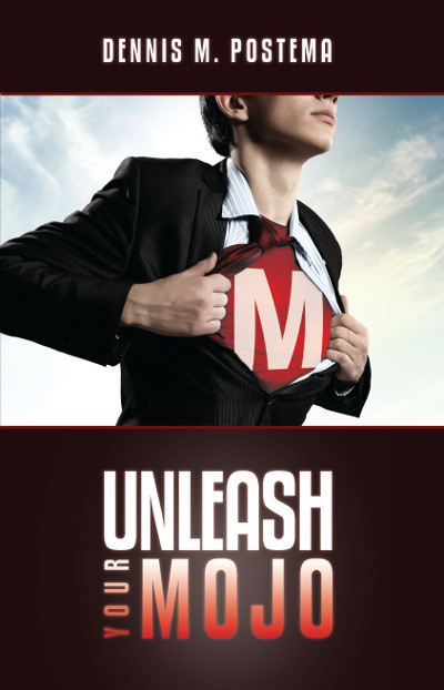 Unleash Your Mojo : A Guide To Developing Inner Strength and Power